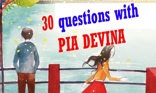 30 Questions with Pia Devina